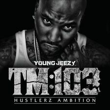Young Jeezy : TM 103 Hustlerz Ambition CD