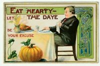 Man at Table with Food ~ Eat Hearty ~Antique THANKSGIVING Postcard-m341