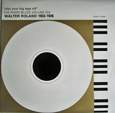Piano Blues Vol 6 Take Your Big Legs Off Walter Roland 1933-35 LP MAGPIE 4406 M-
