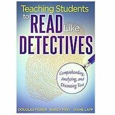 Teaching Students to Read Like Detectives: Comprehending, Analyzing, and Discuss