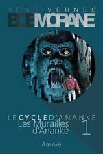 Le Cycle D'Ananke: Bob Morane - les Murailles D'Ananke : Le Cycle d'Ananke T....