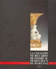 AA. VV., La collezione Riccardo De Sangro al Museo Duca Di Martina