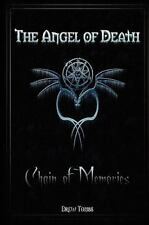 The Angel of Death : Chain of Memories by Drew Tombs (2009, Hardcover)
