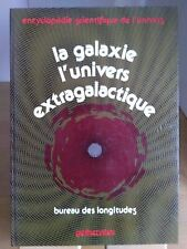 Encyclopédie scientifique de l'univers, La galaxie, l'univers extragalactique