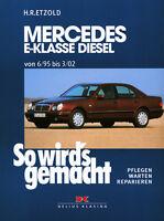 Mercedes E-Klasse Diesel ab 1995 W210 Reparaturanleitung Reparaturbuch Buch Book