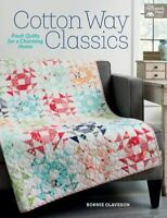 Cotton Way Classics: Fresh Quilts for a Charming Home by Olaveson, Bonnie in Ne