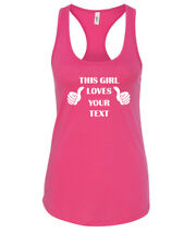 Tank Top This Girl Loves Custom Text Funny Humor Shirt for Her Valentines Gift