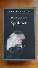 Spillover - L'evoluzione delle pandemie - Quammen David