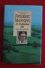 FREDERIC MANNING - AN UNFINISHED LIFE by Jonathan Marwill (Hardcover/DJ, 1988)