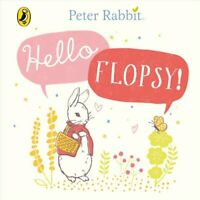 Peter Rabbit: Hello Flopsy! by Beatrix Potter 9780241324349 | Brand New