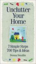 Unclutter Your Home: 7 Simple Steps, 700 Tips & Ideas (Simplicity Series)