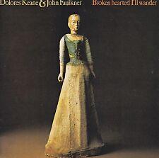 DOLORES KEANE & JOHN FAULKNER Broken Hearted I'll Wander CD