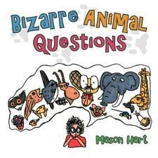 Bizarre Animal Questions by Mason Hart (2012, Paperback)