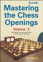 Mastering the Chess Openings : Unlocking the Mysteries of the Modern Chess Op...