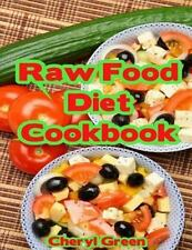 Raw Food Diet Cookbook : Recipes for Healthy Cooking and Healthy Lifestyle by...
