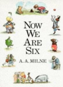 Now We Are Six (Winnie the Pooh)-A. A. Milne,Ernest H. Shepard