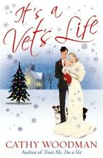 Very Good, It's a Vet's Life (Otter House Vets 3), Cathy Woodman, Book