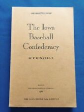 THE IOWA BASEBALL CONFEDERACY - UNCORRECTED PROOF SIGNED BY W.P. KINSELLA