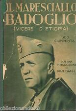 IL MARESCIALLO BADOGLIO (VICERE' D'ETIOPIA) DI U. CAIMPENTA