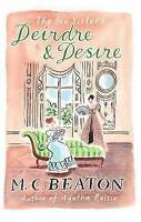 Deirdre and Desire (The Six Sisters, Book 3), Beaton, M.C. , Good | Fast Deliver
