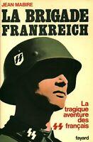 Livre la brigade Frankreich la tragique aventure des Français Jean Mabire Fayard