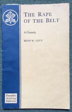 THE RAPE OF THE BELT A PLAY BY BENN W LEVY - ACTING EDITION