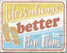 Life is Always Better Flip Flops Beach House Summer Wall Decor Metal Tin Sign