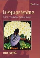 La Lengua Que Heredamos : Curso de Español para Bilingües by Sarah Marqués...