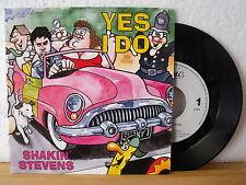 "7"" Single - SHAKIN´ STEVENS - Yes I Do - You Shake Me Up - MINT & UNPLAYED!"