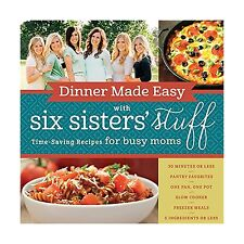 Dinner Made Easy with Six Sisters' Stuff: Time-Saving Recipes f... Free Shipping