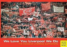 We Love You Liverpool We Do - Voices of Liverpool FC Supporters - Football book