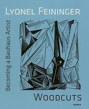 Lyonel Feininger: Woodcuts: Becoming a Bauhaus Artist (Kerber Art (Hardcover))