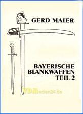 Bayerische Blankwaffen Teil 2 - Gerd Maier Bayern Säbel Degen Pallasch Bajonett