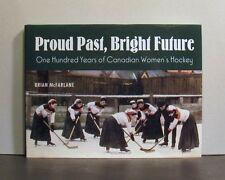 Canadian Women's Hockey, One Hundred  Years, Proud Past, Bright Future
