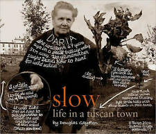 NEW Slow: Life in a Tuscan Town by Douglas Gayeton