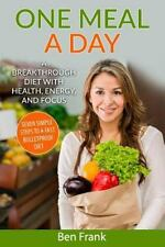 Life Success: One Meal a Day: a Breakthrough Diet with Health, Energy, and...