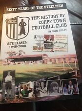 the History of Corby Town Football Club 1948-2008 by David Tilley