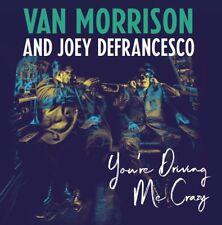 You're Driving Me Crazy - Van Morrison and Joey DeFrancesco (Album) [CD]