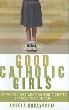 Good Catholic Girls: How Women Are Leading the Fight to Change the Chu-ExLibrary