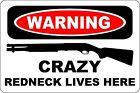 """Metal Sign Warning Crazy Redneck Lives Here Shotgun Shop 8"""" x 12"""" Aluminum S154"""