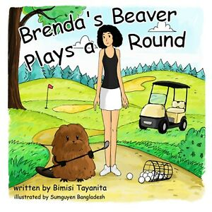 Brenda's Beaver Plays a Round  ~ Hard Cover, Brand New