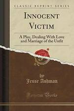 "Innocent Victim: A Play, Dealing With Love and Marriage of the ""Unfit"" (Classic"