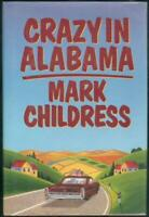 Crazy in Alabama Signed by Mark Childress 1993 1st edition with Dust Jacket