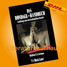 Das BONDAGE - HANDBUCH ++ Matthias T. J. Grimme ++ neue Auflage & portofrei