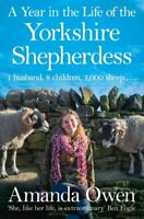 A Year in the Life of the Yorkshire Shepherdess by Amanda Owen 9781447295266