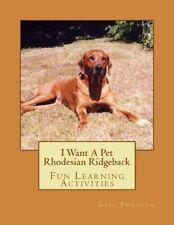 I Want A Pet Rhodesian Ridgeback: Fun Learning Activities