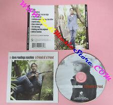 CD DAVE RAWLINGS MACHINE A Friend Of A Friend 2009 Usa ACONY no lp mc dvd (CS14)