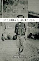 Goodbye, Antoura: A Memoir of the Armenian Genocide: By Panian, Karnig