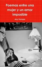 Poemas Entre una Mujer y un Amor Imposible by Any Trompiz (2015, Hardcover)