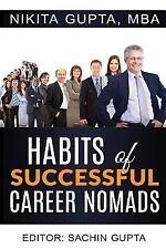 Habits of Successful Career Nomads by Nikita Gupta and Sachin Gupta (2016,...